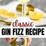 Gin Fizz cocktail in a glass and Gin Fizz recipe being poured into a glass