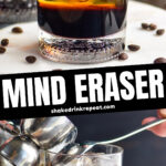 glass of mind eraser cocktail recipe with ice and surrounded by coffee beans