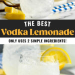 two glasses of vodka lemonade with ice and lemon slices