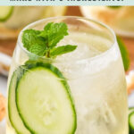 glass of Lillet Spritz with ice, fresh mint leaves, and cucumber slices